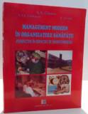 MANAGEMENT MODERN IN ORGANIZATIILE SANATATII , PERSPECTIVE IN SERVICIILE DE NEUROCHIRURGIE de A. V. CIUREA ... E. AVRAM , 2009