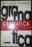 Mioara Avram - Gramatica pentru toti (Humanitas)
