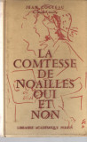 Cumpara ieftin La comtesse de Noailles oui et non - Jean Cocteau (lb.franceza) cartonata 1963, Alta editura
