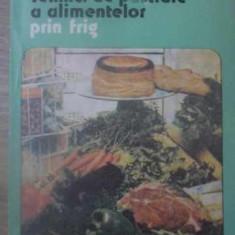 TEHNICI DE PASTRARE A ALIMENTELOR PRIN FRIG - GHORGHE MIHALCA, VERONICA MIHALCA