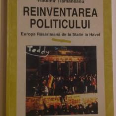 REINVENTAREA POLITICULUI - EUROPA RASARITEANA DE LA STALIN LA HAVEL, Polirom