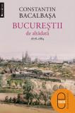 Bucureştii de altădată (vol. II) 1878–1884 (epub)
