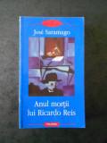 JOSE SARAMAGO - ANUL MORTII LUI RICARDO REIS (Biblioteca Polirom)