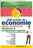 Ghid practic de economie pentru bacalaureat, admiterea in invatamantul superior. Teste de evaluare cu rezolvari/Gina Dragoiu-Carpen, Paralela 45