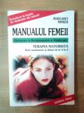MANUALUL FEMEII . TERAPIA NATURISTA . BOLI , TRATAMENTE , SFATURI DE LA A LA Z de MARGARET MINKER , 2000