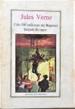 Cele 500 de milioane ale Begumei.Sarpele de mare Jules Verne
