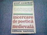 INCERCAREA POETICA MEDIEVALA - PAUL ZUMTHOR