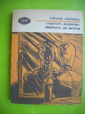HOPCT  MIRCEA CIOBANU-MARTORII-EPISTOLE-TAIETORUL DE LEMNE-BPT 1988 -295 PAGINI foto