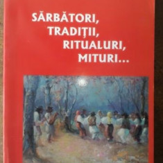 Sarbatori, traditii, ritualuri, mituri- Iulia Maria Cristea