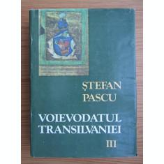 STEFAN PASCU - VOIEVODATUL TRANSILVANIEI volumul 3