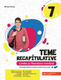 Teme recapitulative. Limba și literatură română. Clasa a VII-a