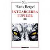 Intoarcerea lupilor (II) (Traducere de George Gutu si Octavian Nicolae) - Hans Bergel