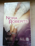 Vis in Alb - Nora Roberts - roman de dragoste