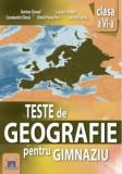 Teste de geografie pentru gimnaziu - clasa a VI-a/Dorina Cheval, Lucian Serban, Constantin Dinca, Viorel Paraschiv