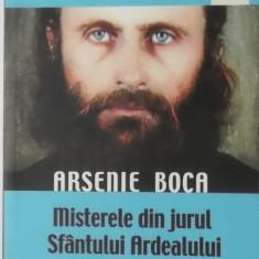 Dan-Silviu Boerescu - Arsenie Boca. Misterele din jurul Sfantului Ardealului