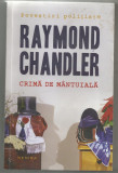 Raymond Chandler / Crima de mantuiala - povestiri politiste