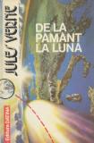 Verne, J. - DE LA PAMANT LA LUNA, ed. Datina