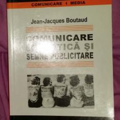 Jean-Jacques Boutaud - Comunicare semiotica si semne publicitare