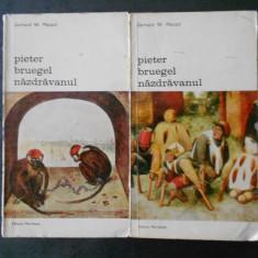 GERHARD W. MENZEL - PIETER BRUEGEL NAZDRAVANUL 2 volume