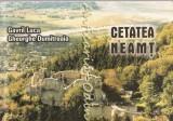 Cetatea Neamt. Le Cite De Neamtz, The Fortress Of Neamtz - Gavril Luca