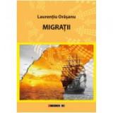 Migratii - Laurentiu Orasanu