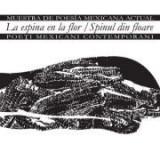 La espina en la flor. Muestra de poesía mexicana actual. Spinul din floar. Poeti mexicani contemporani - Mario Bojórquez, Alí Calderón, Mijail Lamas