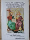 VIATA SI ACTIVITATEA PROTOSINGHELULUI NICODIM MANDITA-GHEORGHE IONESCU