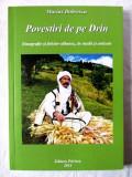Cumpara ieftin POVESTIRI DE PE DRIN. Etnografie si folclor albanez in studii si articole, 2014