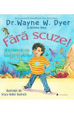 Fara scuze! - Dr. Wayne W. Dyer