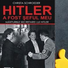 Hitler a fost seful meu - Christa Schroeder