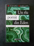 RICHARD DAWKINS - UN RAU PORNIT DIN EDEN - CODUL GENETIC, COMPUTERUL SI EVOLUTIA