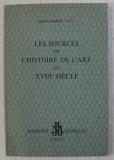 LE SOURCES DE L ' HISTOIRE DE L 'ART AU XVIII e SIECLE , SEPTEMBRE 1972
