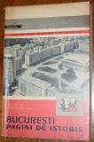 BUCURESTI PAGINI DE ISTORIE - Ion Ionascu, Aron Petric, Pompiliu Caraioan - 1961