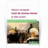Craii de curte veche si alte scrieri/Mateiu Caragiale
