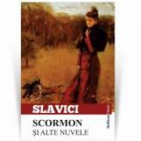 Scormon si alte nuvele - Ioan Slavici