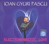 CD Pop Rock: Ioan Gyuri Pascu - Electromagnetic Love ( 2013, original, nou )