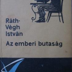 Az emberi butasag - Rath Vegh Istvan