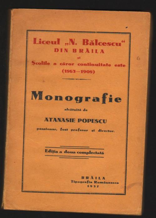 C8624 LICEUL NICOLAE BALCESCU BRAILA. MONOGRAFIE - ATANASIE POPESCU, 1937
