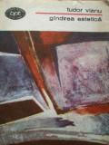 Gindirea Estetica - Tudor Vianu ,287696