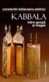 Kabbala intre Gnoza si Magie - Constantin Balaceanu-Stolnici