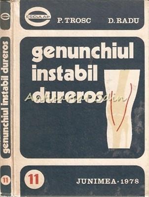 Genunchiul Instabil Dureros - P. Trosc, D. Radu foto