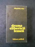 MATHILDE NIEL - DRAMA ELIBERARII FEMEII