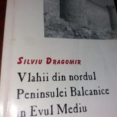 VLAHII DIN NORDUL PENINSULEI BALCANICE IN EVUL MEDIU  SILVIU DRAGOMIR