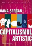 Capitalismul artistic | Oana Serban