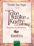 Take, Ianke si Cadir. Muscata din fereastra | Victor Ion Popa, MondoRo