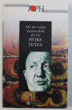 322 DE VORBE MEMORABILE ALE LUI PETRE TUTEA , 2000