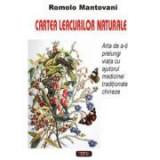 Cartea leacurilor naturale – Romolo Mantovani