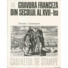 Gravura franceza din sec. XVII (vol. 14, seria Cabinetul de stampe) - Dorana Cosoveanu