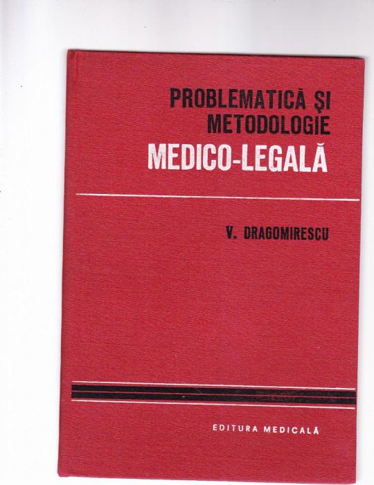 PROBLEMATICA SI METODOLOGIE -MEDICO-LEGALA