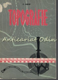 Cumpara ieftin Topografie - O. Arhip - Tiraj: 2900 Exemplare